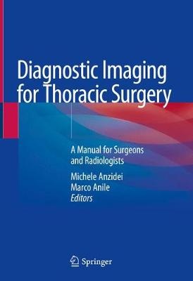 Diagnostic Imaging for Thoracic Surgery - Michele Anzidei