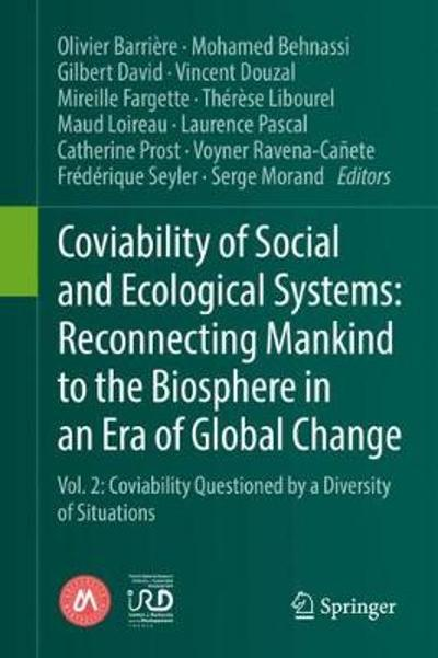 Coviability of Social and Ecological Systems: Reconnecting Mankind to the Biosphere in an Era of Global Change - Olivier Barriere