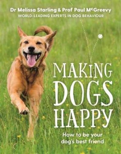 Making Dogs Happy - Paul McGreevy