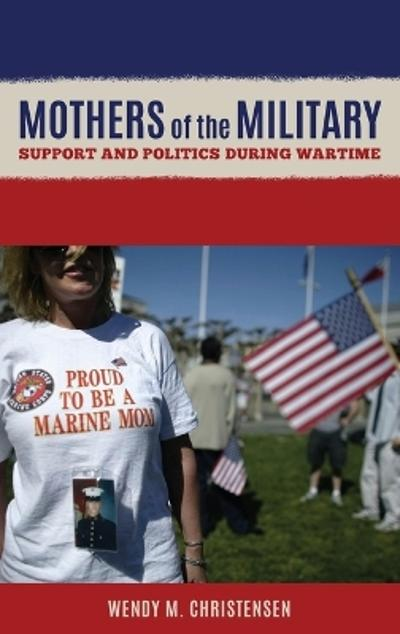 Mothers of the Military - Wendy M. Christensen