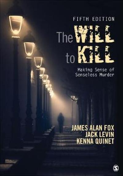 The Will To Kill - James Alan Fox
