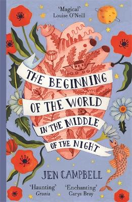 The Beginning of the World in the Middle of the Night - Jen Campbell