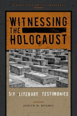 Witnessing the Holocaust - Judith M. Hughes