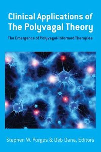Clinical Applications of the Polyvagal Theory - Stephen W. Porges
