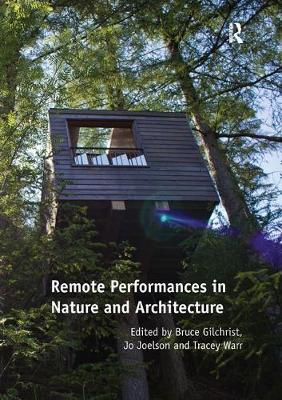 Remote Performances in Nature and Architecture - Bruce Gilchrist