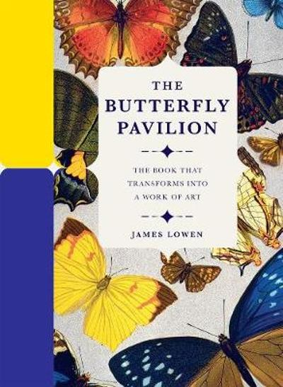 The Butterfly Pavilion - James Lowen