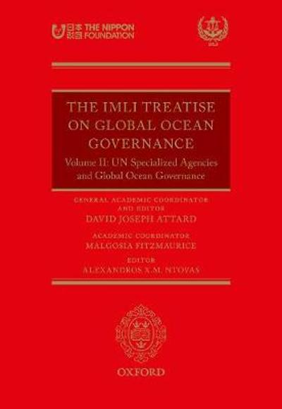 The IMLI Treatise On Global Ocean Governance - David Joseph Attard