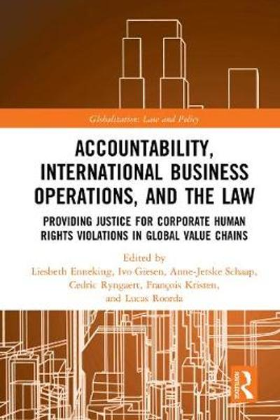 Accountability, International Business Operations and the Law - Liesbeth Enneking
