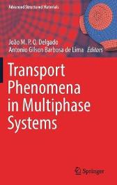 Transport Phenomena in Multiphase Systems - Joao M.P.Q. Delgado Antonio Gilson Barbosa de Lima