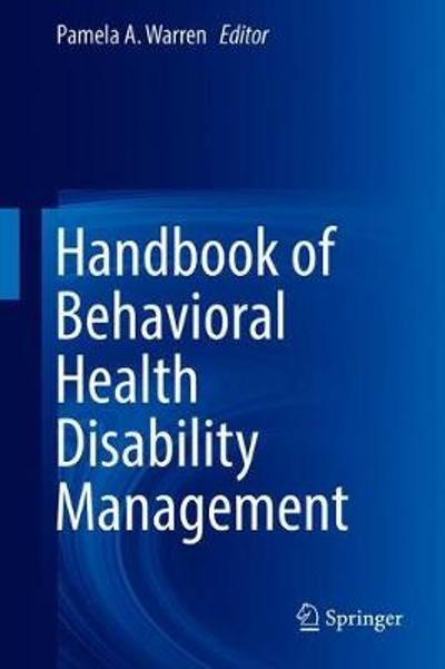 Handbook of Behavioral Health Disability Management - Pamela A. Warren