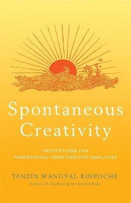 Spontaneous Creativity - Tenzin Wangyal Rinpoche