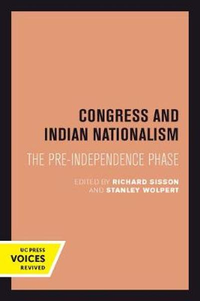 Congress and Indian Nationalism - Richard Sisson