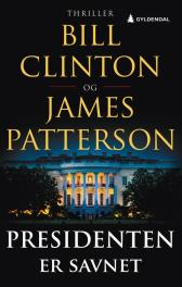Presidenten er savnet - Bill Clinton James Patterson Inge Ulrik Gundersen