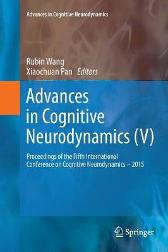 Advances in Cognitive Neurodynamics (V) - Rubin Wang Xiaochuan Pan