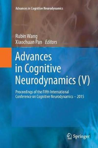 Advances in Cognitive Neurodynamics (V) - Rubin Wang