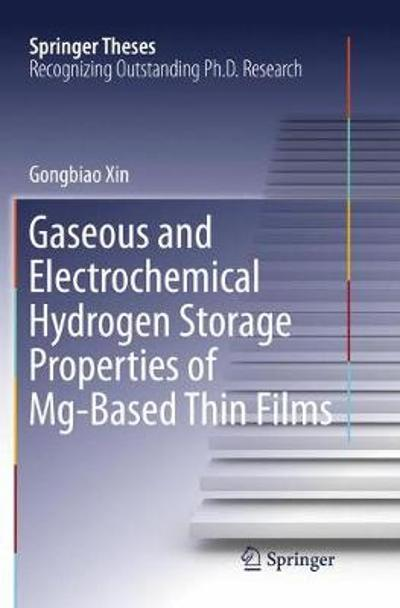 Gaseous and Electrochemical Hydrogen Storage Properties of Mg-Based Thin Films - Gongbiao Xin