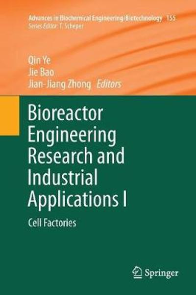Bioreactor Engineering Research and Industrial Applications I - Qin Ye