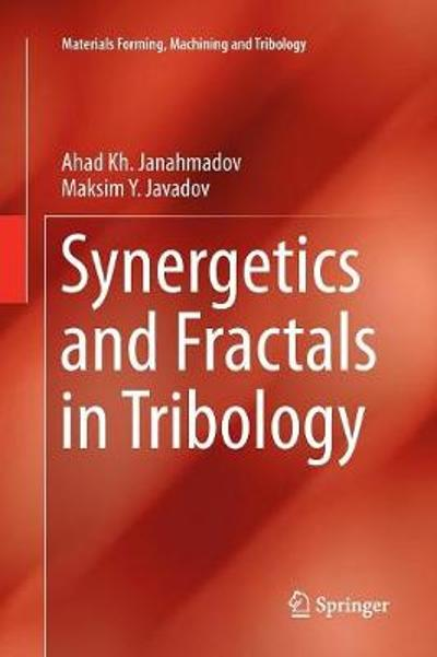 Synergetics and Fractals in Tribology - Ahad Kh Janahmadov