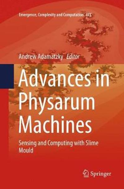 Advances in Physarum Machines - Andrew Adamatzky