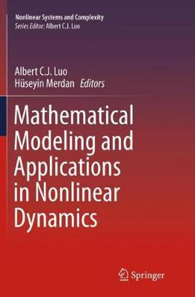Mathematical Modeling and Applications in Nonlinear Dynamics - Albert C.J. Luo