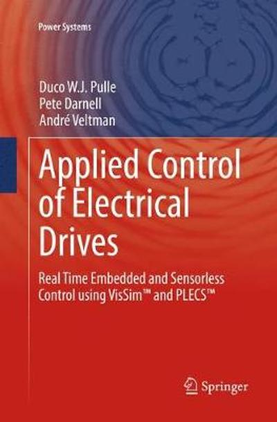 Applied Control of Electrical Drives - Duco W. J. Pulle
