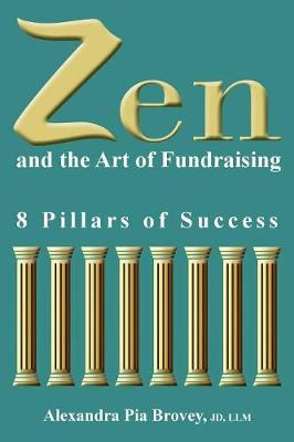 Zen and the Art of Fundraising - Alexandra Pia Brovey