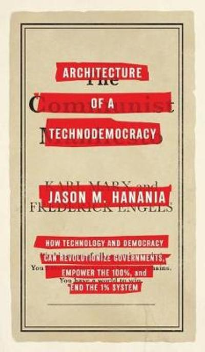 Architecture of a Technodemocracy (Treatise Edition) - Jason M Hanania