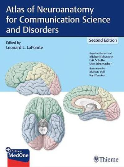 Atlas of Neuroanatomy for Communication Science and Disorders - Leonard LaPointe