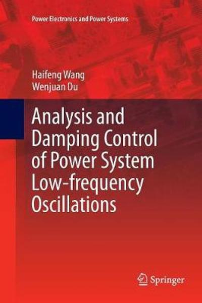 Analysis and Damping Control of Power System Low-frequency Oscillations - Haifeng Wang
