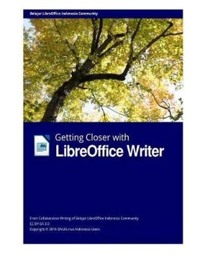 Getting Closer with LibreOffice Writer - Libreoffice Indonesia Group