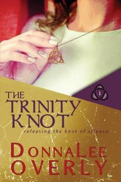 The Trinity Knot - Donnalee Overly