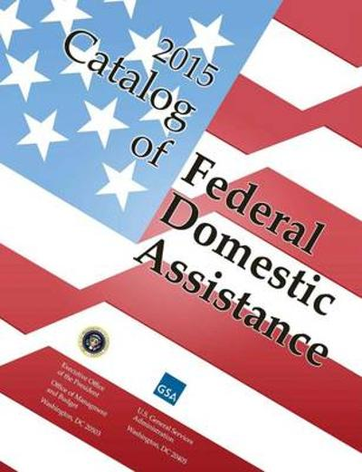 Catalog of Federal Domestic Assistance - Government Publications Office