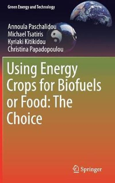 Using Energy Crops for Biofuels or Food: The Choice - Annoula Paschalidou