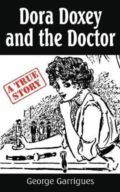 Dora Doxey and the Doctor - George Garrigues