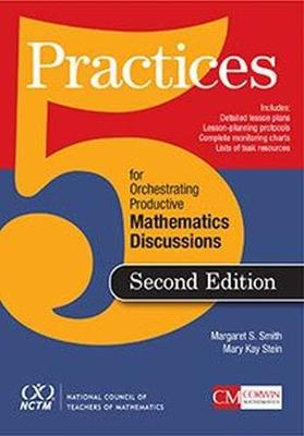 Five Practices for Orchestrating Productive Mathematical Discussion - Margaret (Peg) S. Smith