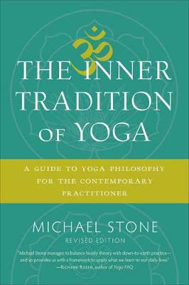 The Inner Tradition of Yoga - Michael Stone