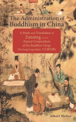 The Administration of Buddhism in China - Professor of Asian Religions Albert Welter