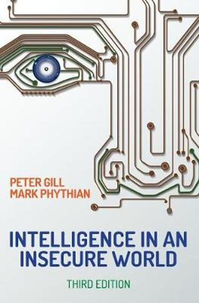 Intelligence in An Insecure World - Peter Gill