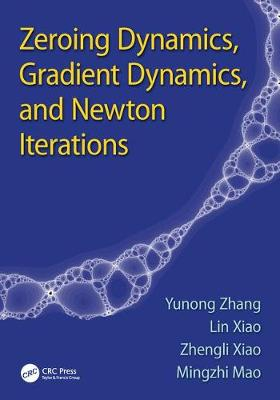 Zeroing Dynamics, Gradient Dynamics, and Newton Iterations - Yunong Zhang