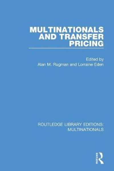 Multinationals and Transfer Pricing - Alan M. Rugman