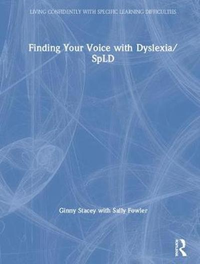 Finding Your Voice with Dyslexia/SpLD - Ginny Stacey