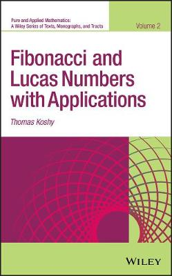 Fibonacci and Lucas Numbers with Applications - Thomas Koshy