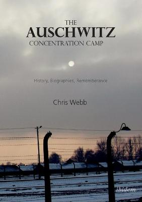 The Auschwitz Concentration Camp - Chris Webb