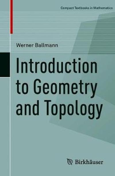 Introduction to Geometry and Topology - Werner Ballmann