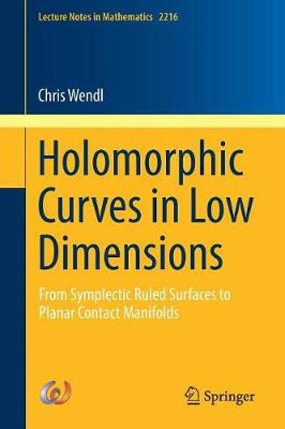 Holomorphic Curves in Low Dimensions - Chris Wendl