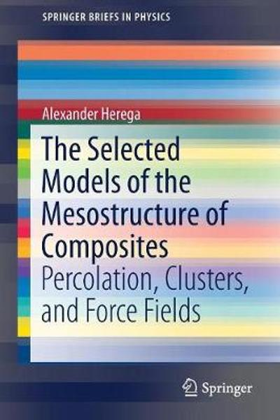 The Selected Models of the Mesostructure of Composites - Alexander Herega