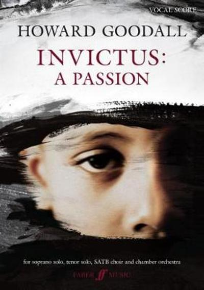 Invictus: A Passion - Howard Goodall
