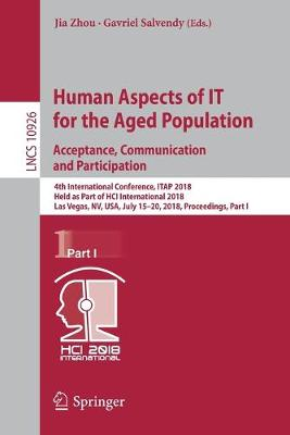 Human Aspects of IT for the Aged Population. Acceptance, Communication and Participation - Jia Zhou