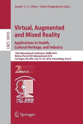 Virtual, Augmented and Mixed Reality: Applications in Health, Cultural Heritage, and Industry - Jessie Y.C. Chen