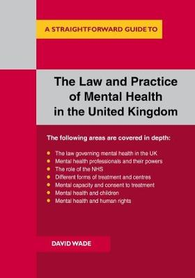 The Law And Practice Of Mental Health In The Uk - David Wade